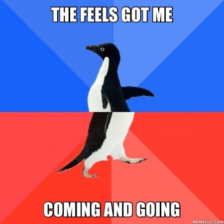 "Meme of a penguin whose top half and bottom half are moving in different directions with the caption ""The feels got me coming and going"""