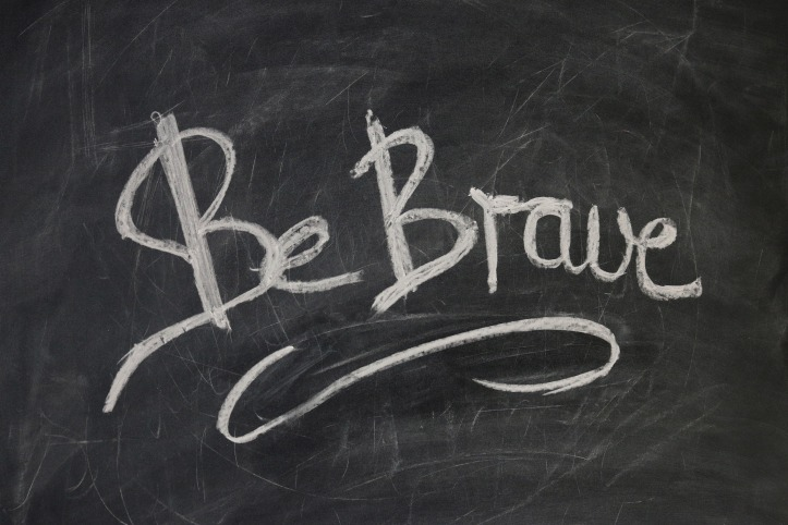 """Be Brave"" on a chalkboard by geralt on Pixabay at https://pixabay.com/en/board-slate-blackboard-font-939244/"