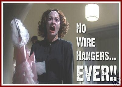 """No wire hangers ever!!"" meme from https://www.pinterest.com/pin/197384396142799854/"