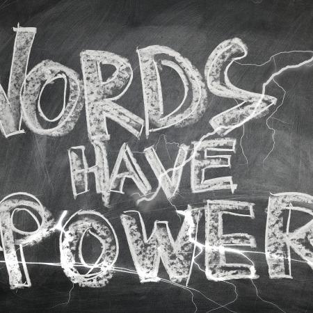 """Words Have Power"" on a chalkboard with lightning by geralt on Pixabay at https://pixabay.com/en/board-blackboard-words-force-1106649/"